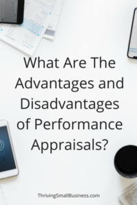 Advantages and Disadvantages of Performance Appraisals