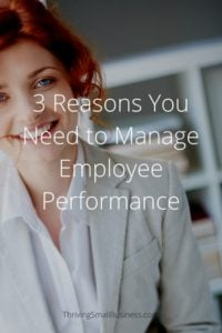 3 Reasons You Need to Manage Employee Performance