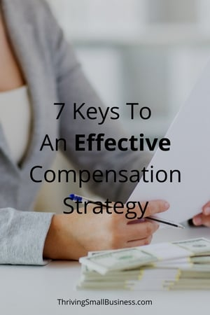 Keys To An Effective Compensation Strategy  The Thriving Small