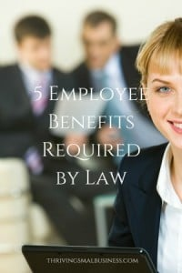 5 Employee Benefits Required by Law