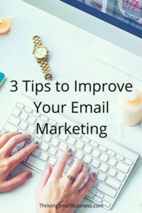 3 Tips to Improve Your Email Marketing